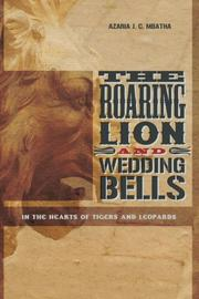 THE ROARING LION AND WEDDING BELLS by Azaria J.C. Mbatha