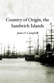 COUNTRY OF ORIGIN, THE SANDWICH ISLANDS by James S. Campbell