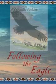 FOLLOWING THE EAGLE by Paulie Jenkins