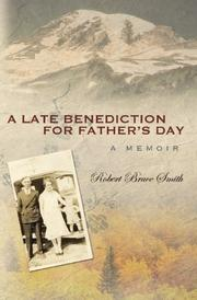 A LATE BENEDICTION FOR FATHER'S DAY by Robert Bruce Smith