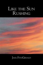 LIKE THE SUN RUSHING by Jack FitzGerald