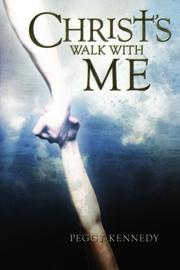 CHRIST'S WALK WITH ME by Peggy Kennedy