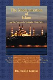 THE MODERNIZATION OF ISLAM AND THE CREATION OF A MULTIPOLAR WORLD ORDER by Susmit Kumar