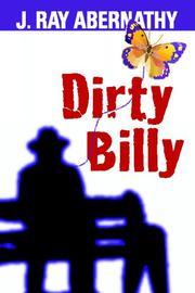 DIRTY BILLY by J. Ray Abernathy