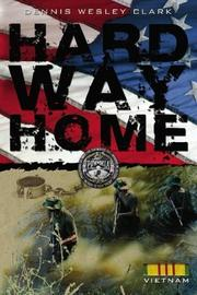 HARD WAY HOME by Dennis Wesley Clark