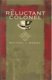THE RELUCTANT COLONEL by Michael J. Merry