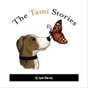 THE TAMI STORIES by Lynn Harvey