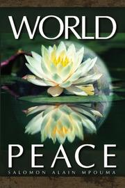 WORLD PEACE by Salomon Alain Mpouma