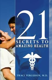 21 SECRETS TO AMAZING HEALTH by Traci Ferguson