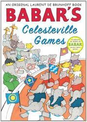 BABAR'S CELESTEVILLE GAMES by Phyllis Rose de Brunhoff