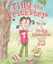 TILLY THE TRICKSTER by Molly Shannon