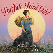 BUFFALO BIRD GIRL by S.D. Nelson