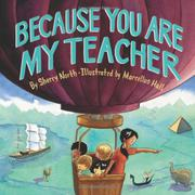 BECAUSE YOU ARE MY TEACHER by Sherry North