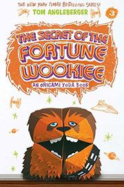 THE SECRET OF THE FORTUNE WOOKIEE by Tom Angleberger