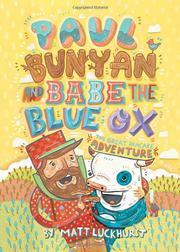 PAUL BUNYAN AND BABE THE BLUE OX by Matt Luckhurst