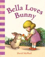 BELLA LOVES BUNNY by David McPhail