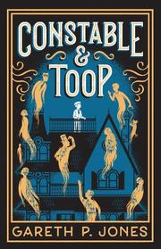 CONSTABLE & TOOP by Gareth P. Jones