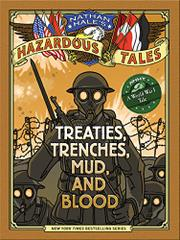 TREATIES, TRENCHES, MUD AND BLOOD by Nathan Hale