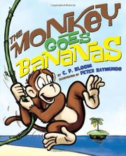 THE MONKEY GOES BANANAS by C.P. Bloom