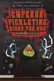 EMPEROR PICKLETINE RIDES THE BUS by Tom Angleberger