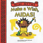 MAKE A WISH, MIDAS! by Joan Holub