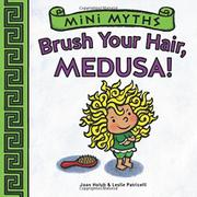 BRUSH YOUR HAIR, MEDUSA! by Joan Holub