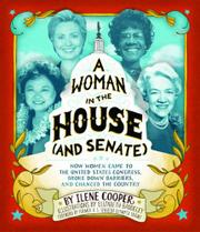 A WOMAN IN THE HOUSE (AND SENATE) by Ilene Cooper