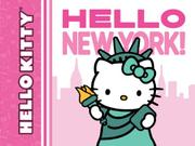 HELLO KITTY, HELLO NEW YORK! by Sanrio