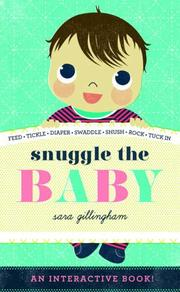 SNUGGLE THE BABY by Sara Gillingham