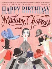 HAPPY BIRTHDAY, MADAME CHAPEAU by Andrea Beaty