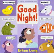 GOOD NIGHT! by Ethan Long