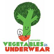 VEGETABLES IN UNDERWEAR by Jared Chapman