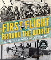 FIRST FLIGHT AROUND THE WORLD by Tim Grove