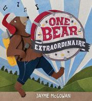 ONE BEAR EXTRAORDINAIRE by Jayme McGowan