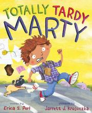 TOTALLY TARDY MARTY by Erica S. Perl