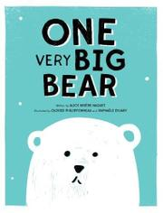 ONE VERY BIG BEAR by Alice Brière-Haquet
