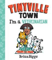 I'M A VETERINARIAN by Brian Biggs