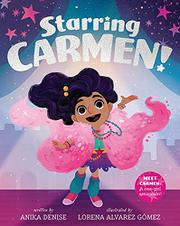 STARRING CARMEN! by Anika Denise
