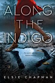 ALONG THE INDIGO by Elsie Chapman
