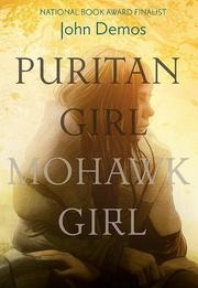PURITAN GIRL, MOHAWK GIRL by John Demos