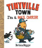 I'M A MAIL CARRIER by Brian Biggs