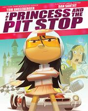 THE PRINCESS AND THE PIT STOP by Tom Angleberger
