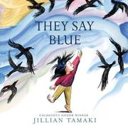THEY SAY BLUE by Jillian Tamaki