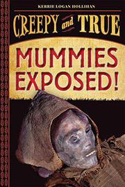 MUMMIES EXPOSED! by Kerrie Logan Hollihan