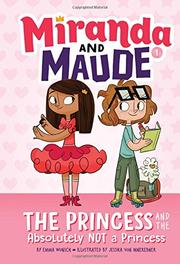 THE PRINCESS AND THE-ABSOLUTELY-NOT-A-PRINCESS by Emma Wunsch