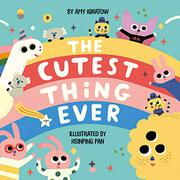 THE CUTEST THING EVER by Amy Ignatow