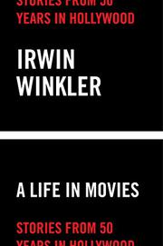 A LIFE IN MOVIES by Irwin Winkler