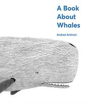 A BOOK ABOUT WHALES by Andrea Antinori