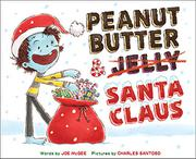 PEANUT BUTTER & SANTA CLAUS by Joe McGee
