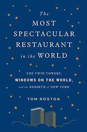 THE MOST SPECTACULAR RESTAURANT IN THE WORLD by Tom Roston
